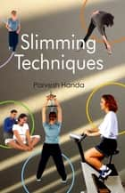 Slimming Techniques ebook by Parvesh Handa