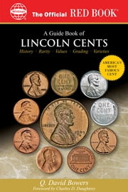 A Guide Book of Lincoln Cents ebook by Q David Bowers,Charles D. Daughtrey