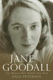 Jane Goodall - The Woman Who Redefined Man ebook by Dale Peterson