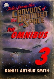 Tales from the Canyons of the Damned: Omnibus No. 3 ebook by Daniel Arthur Smith, Peter Cawdron, Samuel Peralta,...