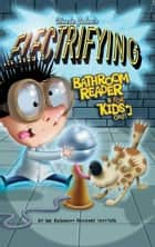 Uncle John's Electrifying Bathroom Reader For Kids Only! Collectible Edition ebook by Bathroom Readers' Institute