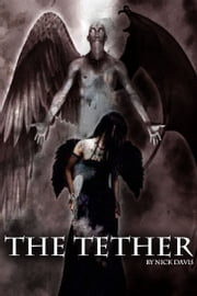 The Tether None Good ebook by Nick Davis