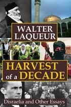 Harvest of a Decade ebook by Walter Laqueur