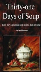 Thirty-one Days of Soup ebook by Laurel Robinson