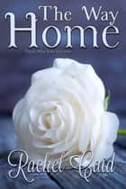 The Way Home - Finding Home, #3 ebook by Rachel Caid