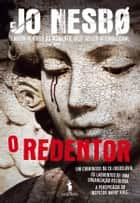 O Redentor ebook by JO NESBO