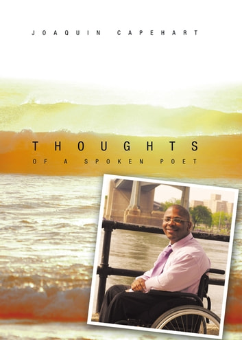Thoughts of a Spoken Poet ebook by Joaquin Capehart