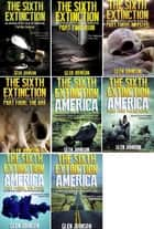 The Sixth Extinction & The Sixth Extinction America: Zombie Omnibus Edition (Books 1 – 8) ebook by Glen Johnson