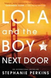 Lola and the Boy Next Door ebook by Stephanie Perkins