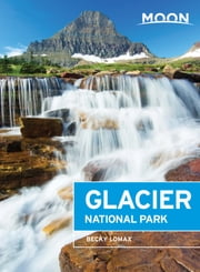 Moon Glacier National Park - Including Waterton Lakes National Park ebook by Becky Lomax