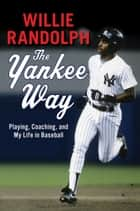 The Yankee Way ebook by Willie Randolph