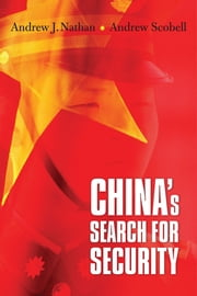 China's Search for Security ebook by Andrew J. Nathan, Andrew Scobell