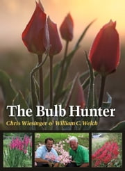 The Bulb Hunter ebook by Chris Wiesinger,William C. Welch
