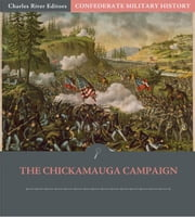 Confederate Military History: The Chickamauga Campaign (Illustrated Edition) ebook by Clement A. Evans