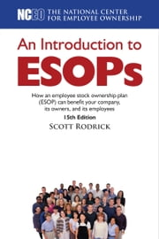 An Introduction to ESOPs, 15th Edition ebook by The National Center for Employee Ownership (NCEO)