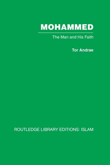 Mohammed - The Man and his Faith ebook by Tor Andrae