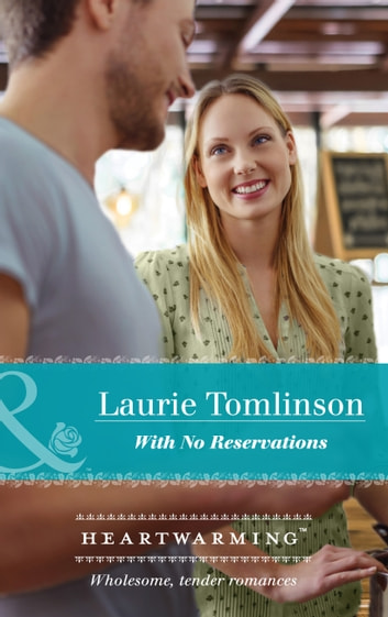 With No Reservations (Mills & Boon Heartwarming) ebook by Laurie Tomlinson