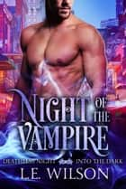 Night of the Vampire 電子書 by L.E. Wilson