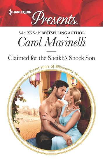 Claimed for the Sheikh's Shock Son 電子書 by Carol Marinelli