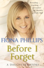 Before I Forget ebook by Fiona Phillips