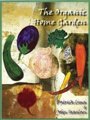 The Organic Home Garden ebook by Patrick Lima,John Scanlan