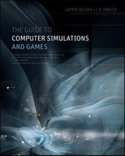 The Guide to Computer Simulations and Games ebook by K. Becker,J.R. Parker