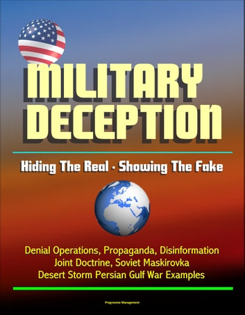 Military deception hiding the real showing the fake denial military deception hiding the real showing the fake denial operations propaganda disinformation joint doctrine soviet maskirovka desert storm fandeluxe Ebook collections