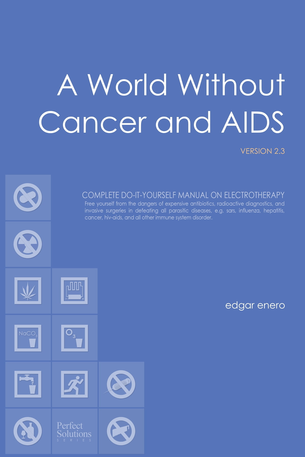 A World Without Cancer And AIDS EBook By Edgar Enero
