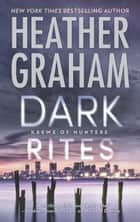 Dark Rites (Krewe of Hunters, Book 22) ebook by Heather Graham