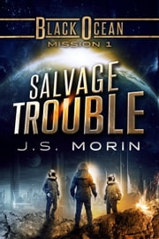 Salvage Trouble - Mission 1 ebook by J.S. Morin