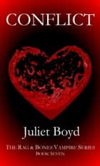 Rag & Bones: Conflict ebook by Juliet Boyd
