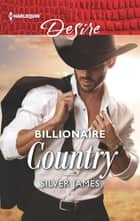 Billionaire Country ebook by Silver James