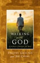 Walking with God ebook by Timothy Gray, Ph.D.,Jeff Cavins