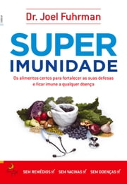 Superimunidade ebook by JOEL FUHRMAN