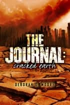 The Journal - Cracked Earth (The Journal Book 1) ebook by Deborah D. Moore