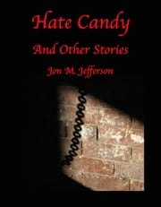 Hate Candy - Hate Candy, #1 ebook by Jon M. Jefferson