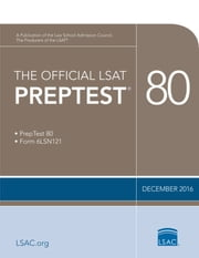The Official LSAT PrepTest 80 - (Dec 2016) ebook by Law School Admission Council