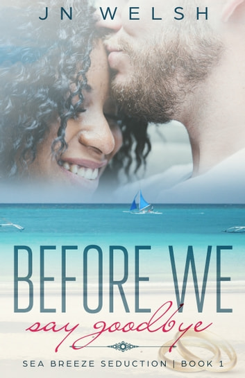 Before We Say Goodbye ebook by JN Welsh