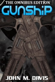 Gunship: Omnibus Collection ebook by John M. Davis