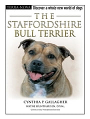 The Staffordshire Bull Terrier ebook by Cynthia P. Gallagher