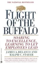 Flight of the Buffalo - Soaring to Excellence, Learning to Let Employees Lead ebook by James A. Belasco, Ralph C. Stayer