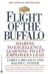 Flight of the Buffalo - Soaring to Excellence, Learning to Let Employees Lead ebook by James A. Belasco,Ralph C. Stayer