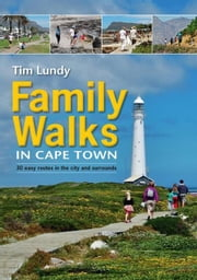 Family Walks in Cape Town ebook by Lundy, Tim