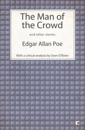 The Man of the Crowd and other stories ebook by Edgar Allan Poe,Sean O'Brien (editor)