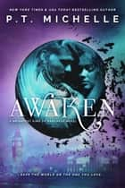 Awaken (Brightest Kind of Darkness, Book 5) ebook by P.T. Michelle