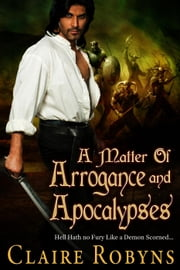 A Matter of Arrogance and Apocalypses - Dark Matters, #4 ebook by Claire Robyns