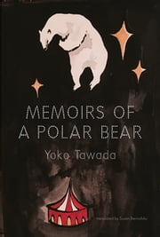 Memoirs of a Polar Bear ebook by Kobo.Web.Store.Products.Fields.ContributorFieldViewModel