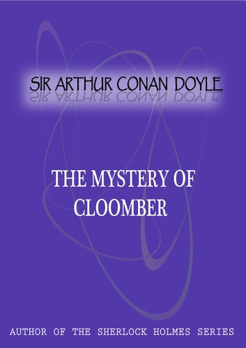 The Mystery Of Cloomber ebook by Sir Arthur Conan Doyle