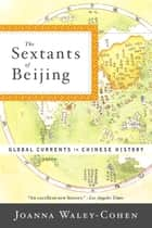 The Sextants of Beijing: Global Currents in Chinese History ebook by Joanna Waley-Cohen