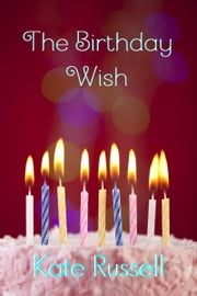 The Birthday Wish ebook by Kate Russell